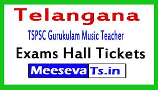 TSPSC Gurukulam Music Teacher Exam Hall Tickets