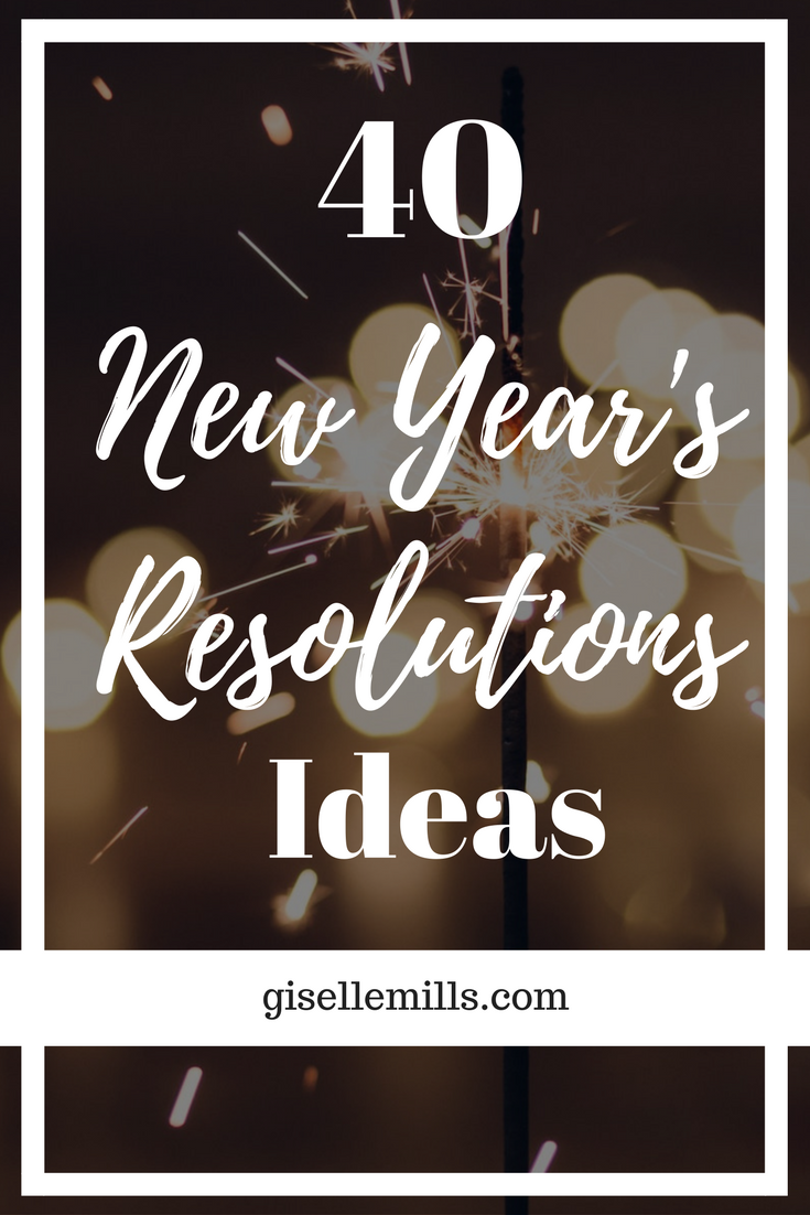40 New Year's Resolutions Ideas