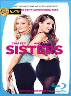 Sisters (Hermanas) (2015) HD [1080p] Latino [GoogleDrive] DizonHD