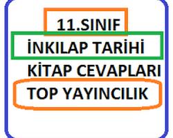 11. Sınıf İnkılap Tarihi Ders Kitabı Cevapları Top Yayınları
