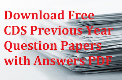 Download Free CDS Previous Year Question Papers with Answers PDF