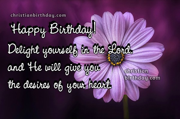 Christian quotes and images wishing happy birthday to a friend, girl, christian sister, daughter, lady, mom.  Nice christian cards on birthday by Mery Bracho.