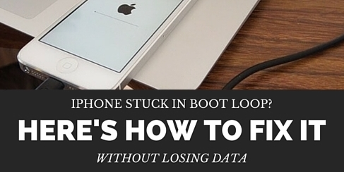 Iphone Stuck In Boot Loop? Here's How To Fix It Without Losing Data