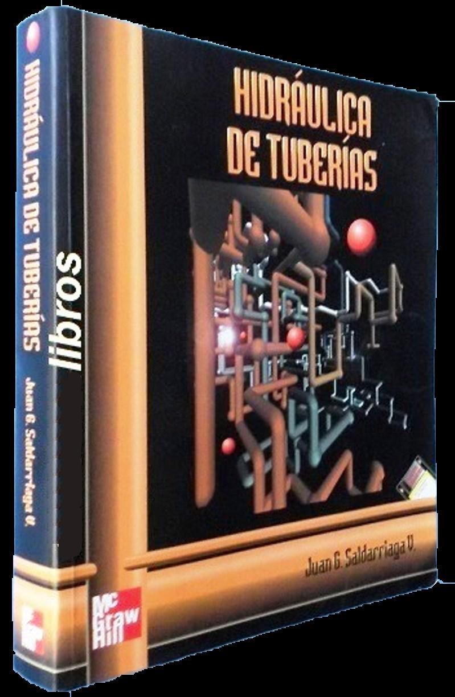 Hidráulica de tuberias – Juan G. Saldarriaga V.