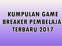 Kumpulan Game Icebreaker Terbaru Tahun 2017