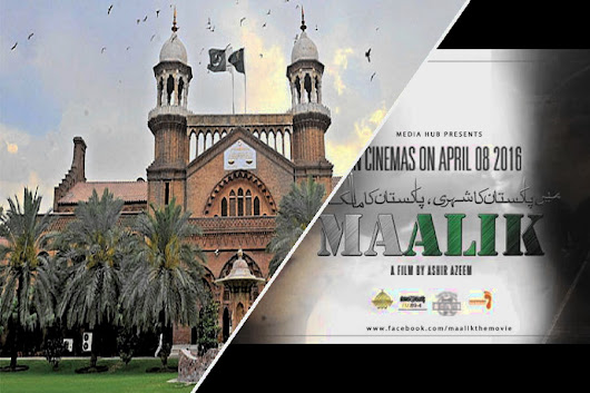 LHC requested to overturn ban on Maalik Movie.