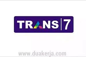 Loker Trans 7 untuk D3 S1 Semua Jurusan Tahun 2019
