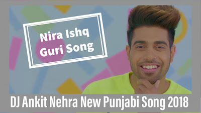 Nira Ishq Flp Project New Punjabi Song Guri 2018 Dj Remix Songs Dj
