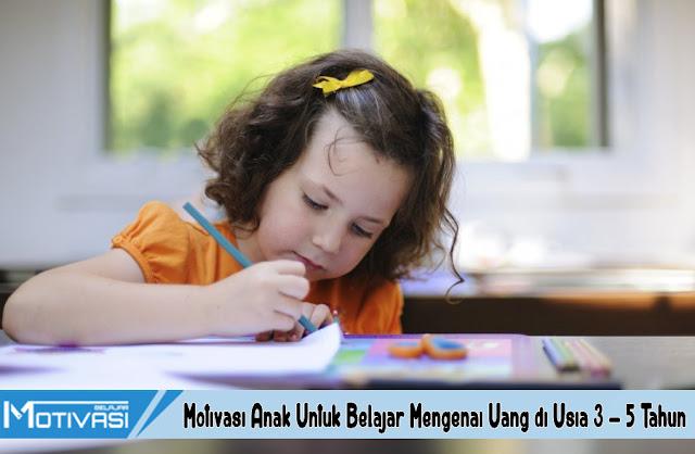 Motivasi Anak Untuk Belajar Mengenai Uang di Usia 3 – 5 Tahun