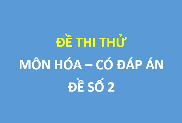 Đề thi thử Hóa lần 4  trường THPT Yên Lạc – Vĩnh Phúc