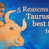 5 Reasons Why A Taurus Is The Best Friend To Have