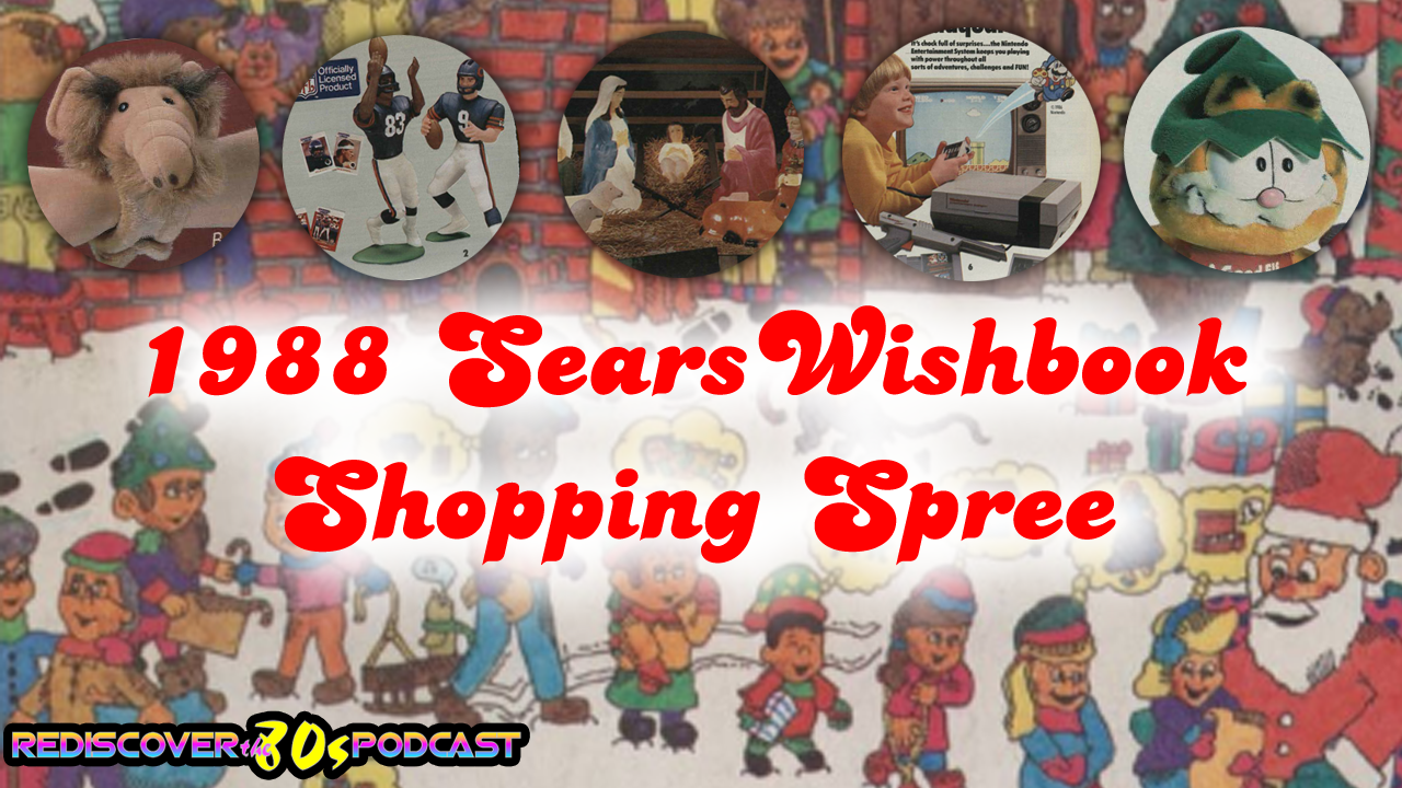1988 Sears Wishbook Shopping Spree Podcast - Rediscover the '80s