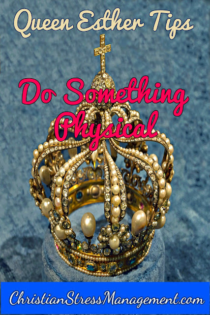 Lessons from Queen Esther: Do Something Physical