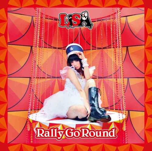[Single] LiSA – Rally Go Round (2015.05.27/FLAC/RAR)