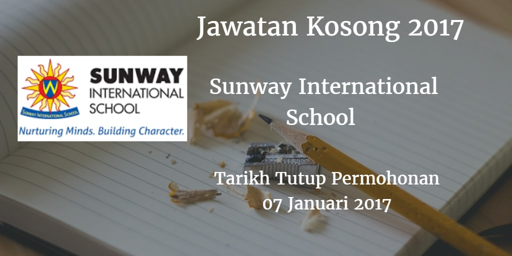 Jawatan Kosong Sunway International School 07 Januari 2017