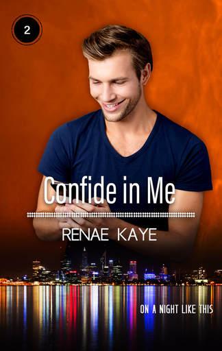"Libri in uscita: ""Confide in Me"" (Serie On a Night Like This #2) di Renae Kaye"