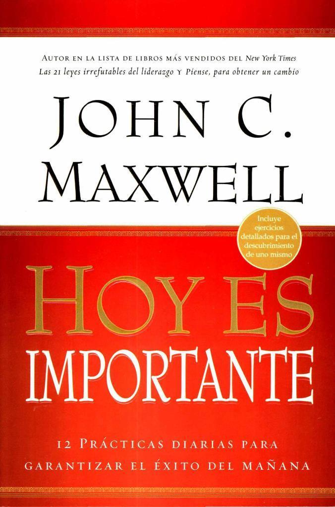 Hoy es importante – John C. Maxwell