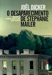 O Desaparecimento de Stephanie Mailer / Joel Dicker