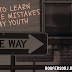 How To Learn From the Mistakes of My Youth