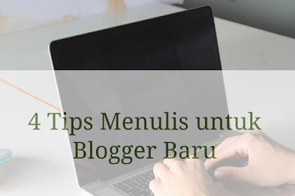 4 Tips Menulis untuk Blogger Baru