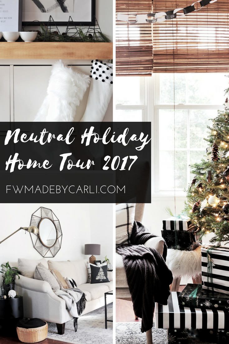Neutral and Modern holiday home Tour 2017 | Fwmadebycarli