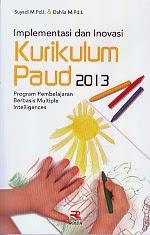 ajibayustore.blogspot.com  Judul Buku : IMPLEMENTASI DAN INOVASI KURIKULUM PAUD 2013 Pengarang : Suyadi M. Pd.I Penerbit : Rosda