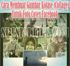 Cara Membuat Gambar Kolase (Collage) Untuk Foto Sampul (Cover) Facebook
