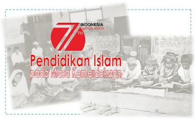 Mengenal Pendidikan Islam pada Masa Kemerdekaan Indonesia