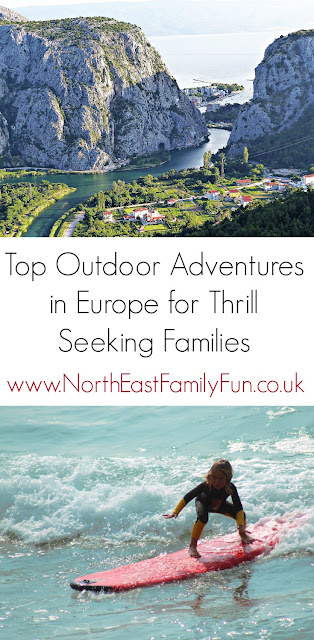 Top Outdoor Adventures in Europe for Thrill Seeking Families by North East Family Fun