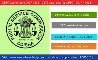 OPSC Recruitment 2017 2018 , Apply Online Application Form for 2173 Assistant Surgeon, Anatomy, Biochemistry posts