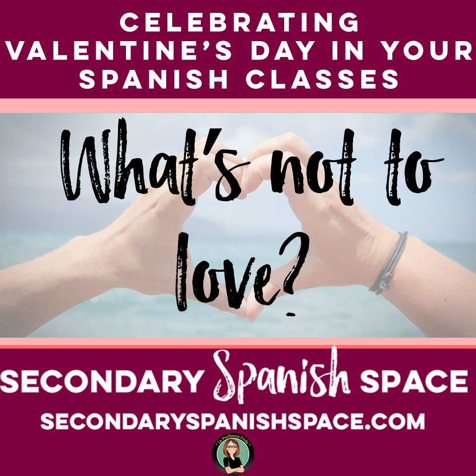Thinking Of Celebrating El Día De Los Enamorados / El Día De San Valentín  In Your Spanish Classes But Concerned Youu0027ll Be Losing Precious Time Away  From ...
