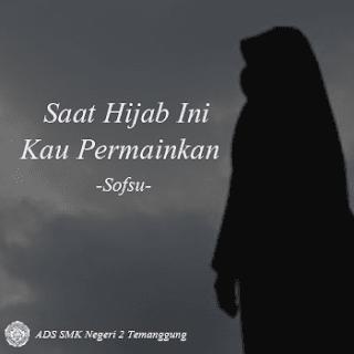 Saat Hijab Ini Kau Permainkan