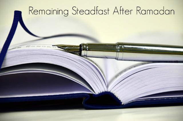 Remaining Steadfast After Ramadan