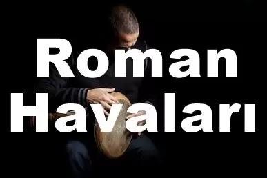 Roman Havaları 2019 - En Güzel Yeni Roman Şarkıları Listesi Dinle
