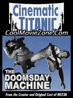 Cinematic Titanic: Doomsday Machine (2008)