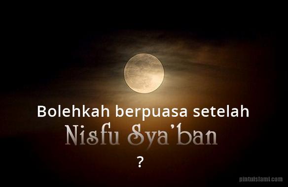 Bolehkah Berpuasa Setelah Nisfu Sya'ban?
