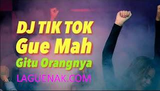 Gue Mah Gitu Orangnya mp3 Terbaru 2018 - Update Lagu Hits Tik Tok | Laguenak.com