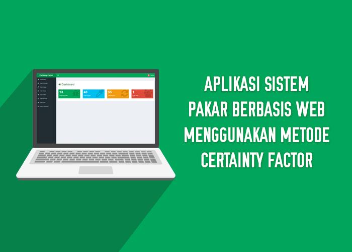 Aplikasi Sistem Pakar Berbasis Web Menggunakan Metode Certainty Factor