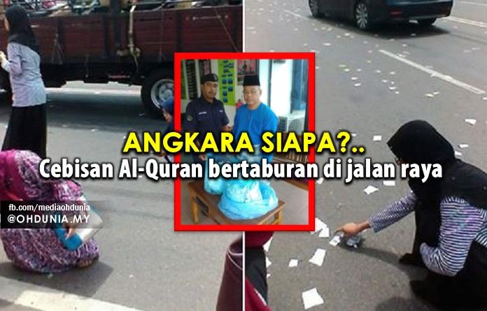 Angkara Siapa? Cebisan Al-Quran Bertaburan Di Jalan Raya