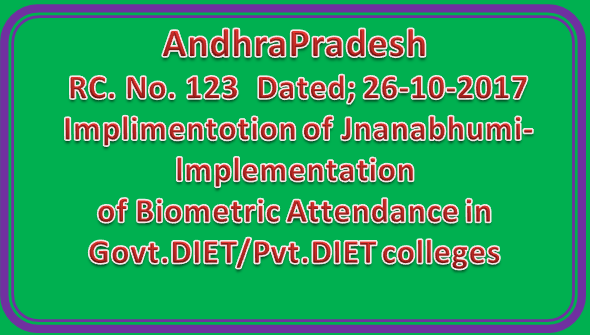 AP Rc 123 | Implimentotion of Jnanabhumi-lmplementation of Biometric Attendance in Govt.DIET/Pvt.DIET colleges
