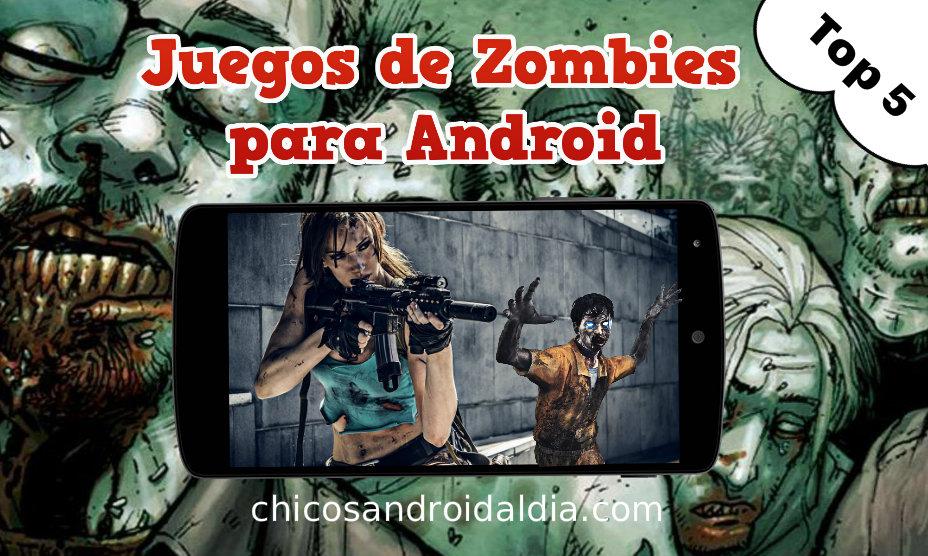 5 Juegos De Zombis Muy Divertidos Para Android Chicos Android Al