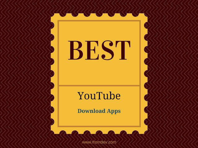 6 Best Apps That Make YouTube Video Download Easy 2016