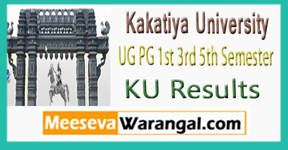 Kakatiya University UG PG 1st 3rd 5th Semester Results 2017-18
