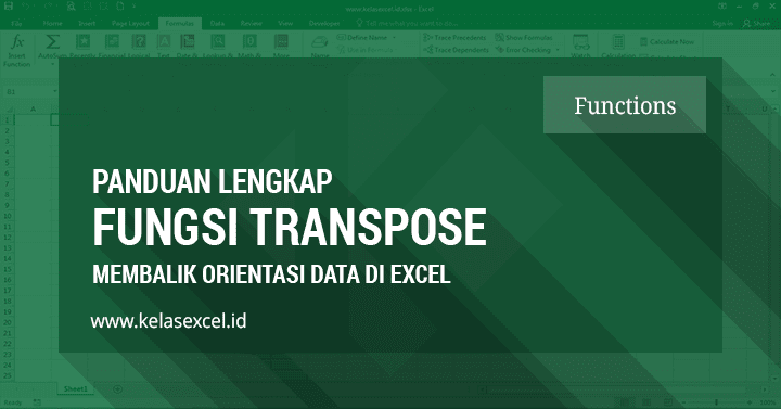 Rumus TRANSPOSE Excel, Cara Mengubah Orientasi Data Dengan Fungsi Transpose Excel