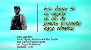 Lirik Lagu Ngerteni - Agung Pradanta Feat Eva Santika