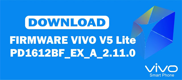 Download Firmware Vivo V5 Lite PD1612BF_EX_A_2.11.0