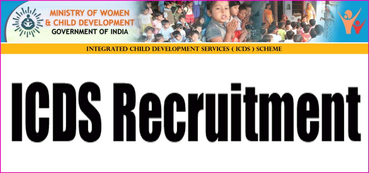 ICDS Anganwadi Worker and Anganwadi Assistant Recruitment