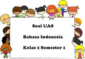 Soal Uas Bahasa Indonesia Kelas 2 Semester 1 Plus Kunci Jawaban Juragan Les