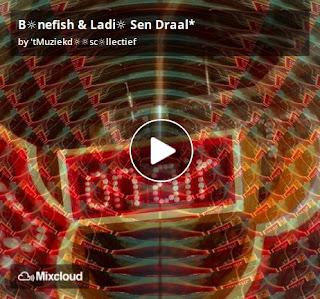 https://www.mixcloud.com/straatsalaat/bnefish-ladi-sen-draal/