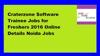 Craterzone Software Trainee Jobs for Freshers 2016 Online Details Noida Jobs